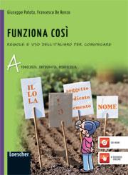 Funziona cosìRegole e uso dell'italiano per comunicareSecondaria 1° grado